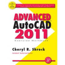 Advanced AUTOCAD 2011: Exercise Workbook by Cheryl R. Shrock, 9780831134174