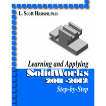 Learning and Applying SolidWorks by L. Scott Hansen, 9780831134433