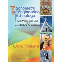 Trigonometry for Engineering Technology: With Mechanical, Civil, and Architectural Applications by Gary Powers, 9780831134549