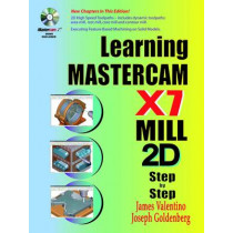 Learning Mastercam X7 Mill 2D Step by Step by James Valentino, 9780831134860