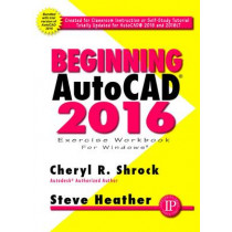 Beginning AutoCAD: 2016 by Cheryl R. Shrock, 9780831135188