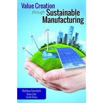 Value Creation Through Sustainable Manufacturing by Matthew John Franchetti, 9780831135218