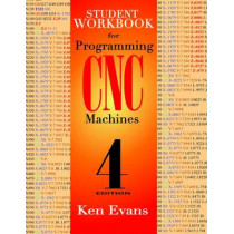 Student Workbook for Programming of CNC Machines by Ken Evans, 9780831136000