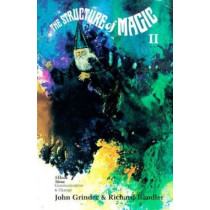 The Structure of Magic: v. 2: A Book About Communication and Change by John Grinder, 9780831400491