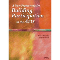 A New Framework for Building Participation in the Arts by Kevin F. McCarthy, 9780833030276