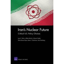 Iran's Nuclear Future: Critical U.S. Policy Choices by Lynn E. Davis, 9780833051752
