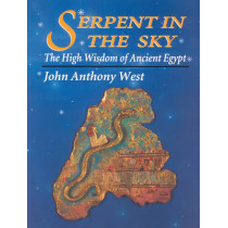 Serpent in the Sky: The High Wisdom of Ancient Egypt by John Anthony West, 9780835606912