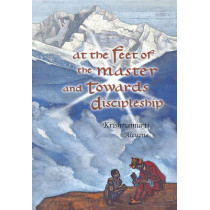 At the Feet of the Master and Towards Discipleship by J. Krishnamurti, 9780835608039