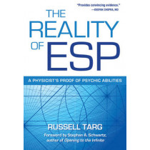 The Reality of ESP: A Physicist's Proof of Psychic Abilities by Russell Targ, 9780835608848