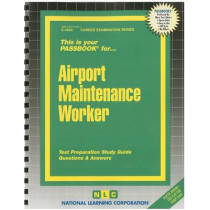 Airport Maintenance Worker: Passbooks Study Guide by National Learning Corporation, 9780837344249