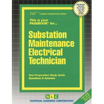 Substation Maintenance Electrical Technician: Passbooks Study Guide by National Learning Corporation, 9780837344911