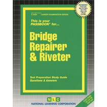 Bridge Repairer and Riveter: Passbooks Study Guide by National Learning Corporation, 9780837345246