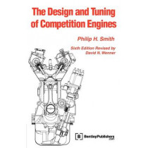 The Design and Tuning of Competition Engines by Philip H Smith, 9780837601403