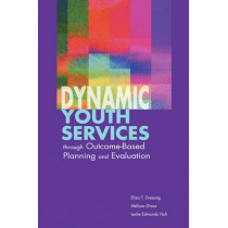 Dynamic Youth Services Through Outcome-based Planning and Evaluation, 9780838909188