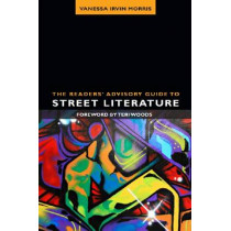 The Readers' Advisory Guide to Street Literature by Vanessa Irvin Morris, 9780838911105