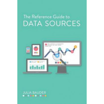 The Reference Guide to Data Sources by Julia Bauder, 9780838912270