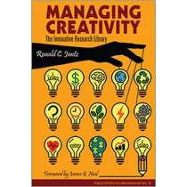 Managing Creativity: The Innovative Research Library by Ronald C. Jantz, 9780838988343