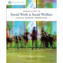 Brooks/Cole Empowerment Series: Introduction to Social Work & Social Welfare: Critical Thinking Perspectives by Karen Kirst-Ashman, 9780840028662