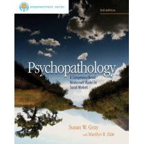 Brooks/Cole Empowerment Series: Psychopathology: A Competency-Based Assessment Model for Social Workers by Susan Gray, 9780840029157