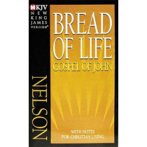 NKJV, Bread of Life Gospel of John, Paperback: with Notes for Christian Living by Thomas Nelson, 9780840700155