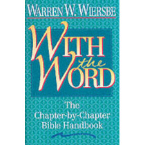 With the Word: The Chapter-by-Chapter Bible Handbook by Warren W. Wiersbe, 9780840792136