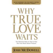 Why True Love Waits by Josh Mcdowell, 9780842365918