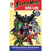 DC Comics Super Hero Mad Libs by Roger Price, 9780843182712