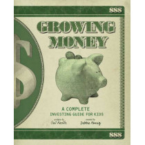 Growing Money: A Complete Investing Guide for Kids (Reissue) by Debbie Honig, 9780843199055
