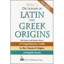 NTC's Dictionary of Latin and Greek Origins by Robert J. Moore, 9780844283210