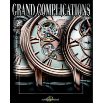 Grand Complications: v. 5: High Quality Watchmaking by Tourbillon International, 9780847832446