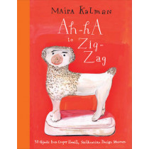 Ah-Ha to Zig-Zag: 31 Objects from Cooper Hewitt, Smithsonian Design Museum by Maira Kalman, 9780847843770