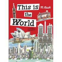 This Is the World: A Global Treasury by Miroslav Sasek, 9780847843961