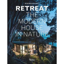 Retreat: The Modern House in Nature by Ron Broadhurst, 9780847845996