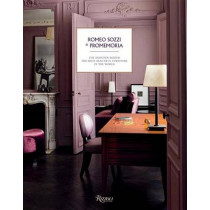 Romeo Sozzi and Promemoria: The Designer Behind the Most Beautiful Furniture in the World by Pierre Leonforte, 9780847849093