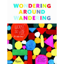 Wondering Around Wandering: Works So Far by Mike Perry by Mike Perry, 9780847858033