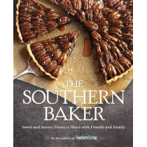 Southern Baker, The: Sweet & Savory Treats to Share with Friends and Family by of,Southern,Living Editors, 9780848746421