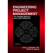 Engineering Project Management: The IPQMS Method and Case Histories by Louis Goodman, 9780849300240