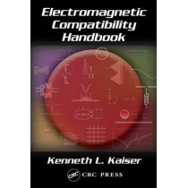 Electromagnetic Compatibility Handbook by Kenneth. L Kaiser, 9780849320873