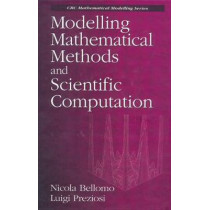 Modelling Mathematical Methods and Scientific Computation by Nicola Bellomo, 9780849383311