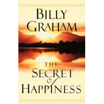 The Secret of Happiness by Graham, Billy, 9780849943812