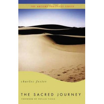 The Sacred Journey: The Ancient Practices by Charles Foster, 9780849946097