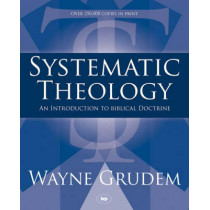 Systematic Theology: An Introduction to Biblical Doctrine by Wayne Grudem, 9780851106526