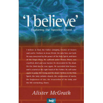 """""""I Believe"""": Exploring the Apostles' Creed by Alister E. McGrath, 9780851108919"""