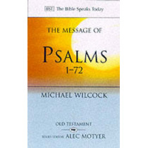 The Message of Psalms 1-72: Songs for the People of God by Michael Wilcock, 9780851115061