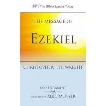 The Message of Ezekiel: A New Heart and a New Spirit by Christopher J. H. Wright, 9780851115481