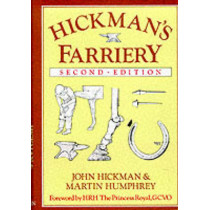 Hickman's Farriery: A Complete Illustrated Guide by John Hickman, 9780851314518