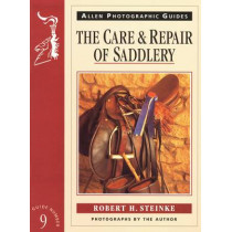 The Care and Repair of Saddlery by Robert H. Steinke, 9780851316895