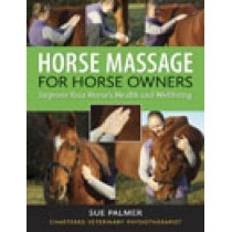 Horse Massage for Horse Owners: Improve Your Horse's Health and Wellbeing by Sue Palmer, 9780851319995