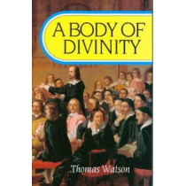 Body of Divinity by Thomas Watson, 9780851511443