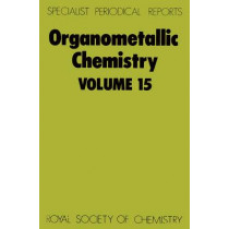 Organometallic Chemistry: Volume 15 by E W Abel, 9780851866314